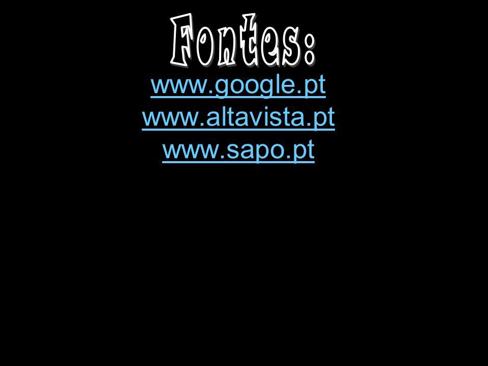 www.google.pt www.altavista.pt www.sapo.pt