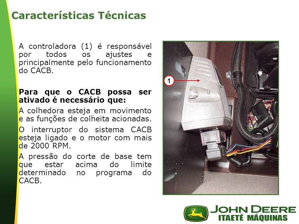 | Características Técnicas A controladora (1) é responsável por todos os ajustes e principalmente pelo funcionamento do CACB.