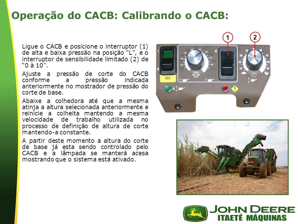 | Operação do CACB: Calibrando o CACB: Ligue o CACB e posicione o interruptor (1) de alta e baixa pressão na posição L , e o interruptor de sensibilidade limitado (2) de 0 à 10 .