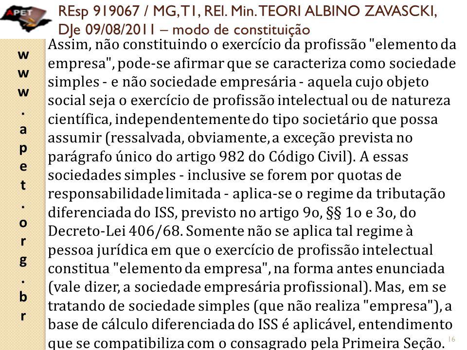 www.apet.org.brwww.apet.org.br REsp 919067 / MG, T1, REl. Min. TEORI ALBINO ZAVASCKI, DJe 09/08/2011 – modo de constituição Assim, não constituindo o