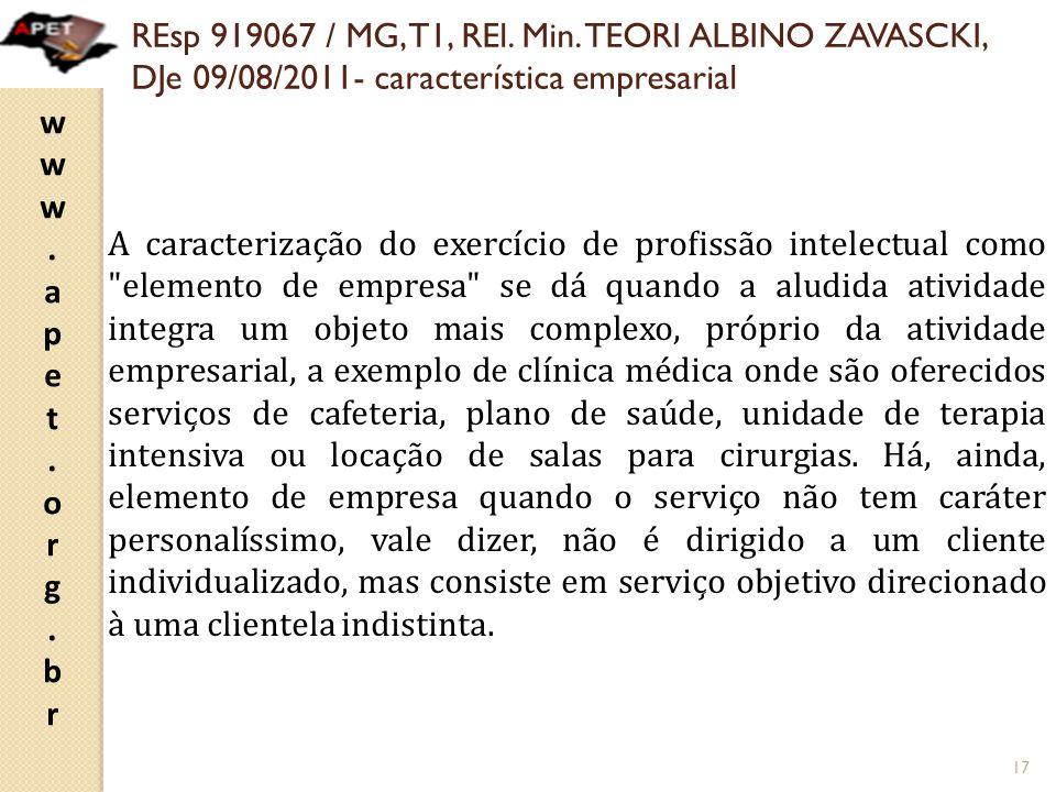 www.apet.org.brwww.apet.org.br REsp 919067 / MG, T1, REl. Min. TEORI ALBINO ZAVASCKI, DJe 09/08/2011- característica empresarial A caracterização do