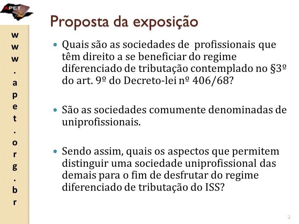 www.apet.org.brwww.apet.org.br Proposta da exposição Quais são as sociedades de profissionais que têm direito a se beneficiar do regime diferenciado d
