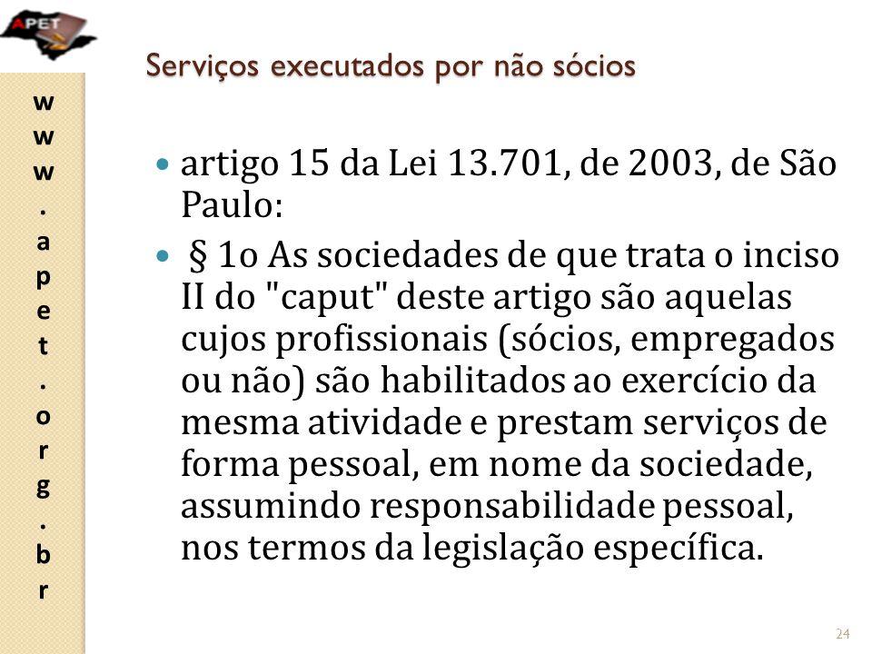 www.apet.org.brwww.apet.org.br Serviços executados por não sócios artigo 15 da Lei 13.701, de 2003, de São Paulo: § 1o As sociedades de que trata o in