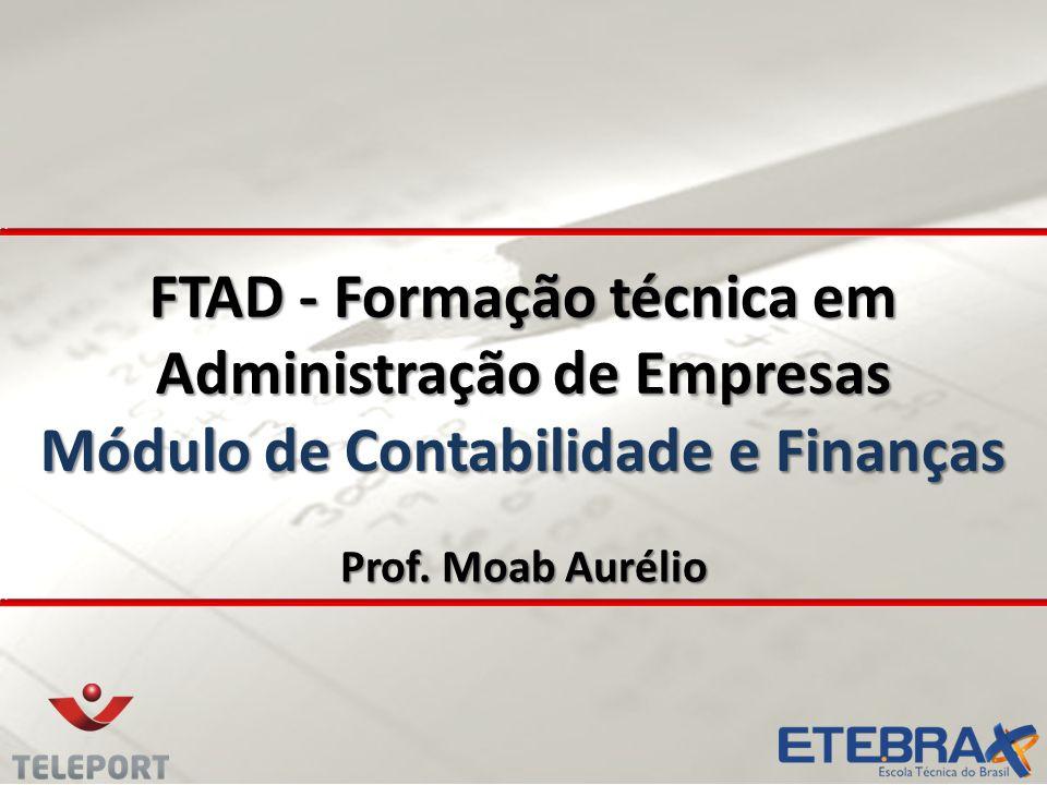 PLANEJAMENTO ORÇAMENTÁRIO GESTÃO FINANCEIRA CONTABILIDADE ACI : ESTUDO DE VIABILIDADE ECONÔMICO- FINANCEIRA Módulo Contabilidade e Finanças