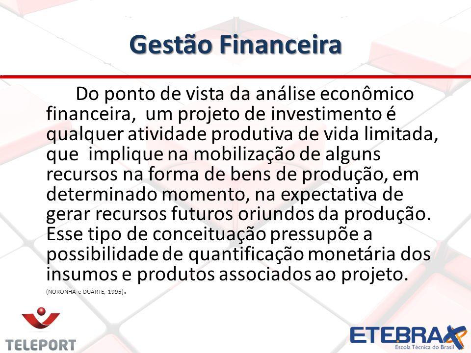 Gestão Financeira (VPL) - (VPL) - é o valor presente de retornos futuros de um projeto de investimento menos o custo dos investimentos, em termos de fluxo de caixa, descontados ao custo de capital da empresa.