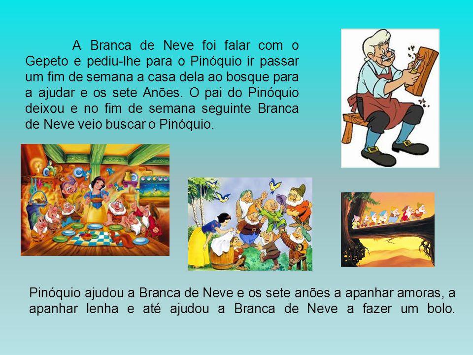 A Branca de Neve foi falar com o Gepeto e pediu-lhe para o Pinóquio ir passar um fim de semana a casa dela ao bosque para a ajudar e os sete Anões.