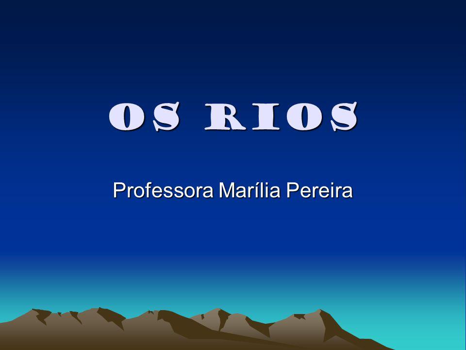 Os Rios Professora Marília Pereira