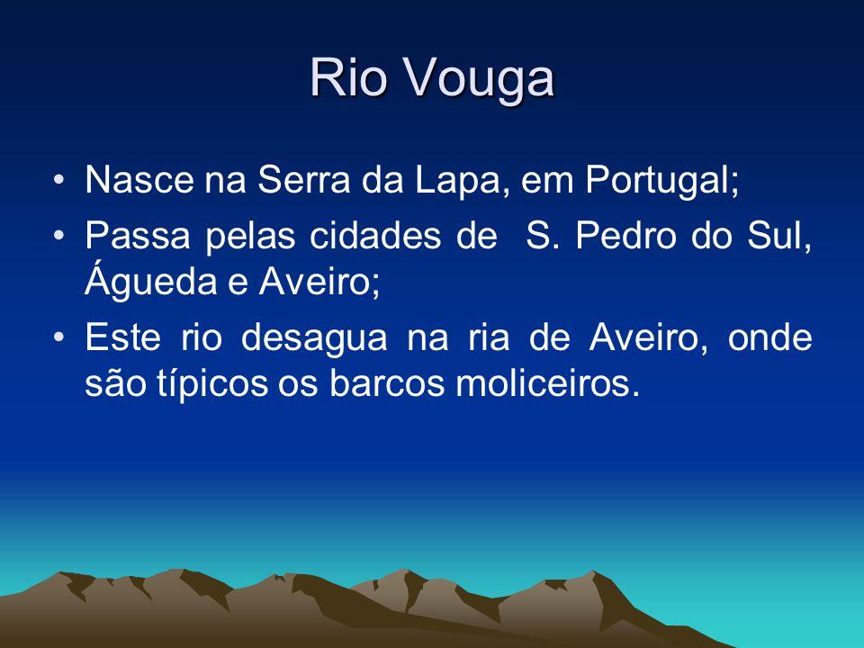 O Rio Vouga em S. Pedro do Sul O Rio Vouga em S. Pedro do Sul