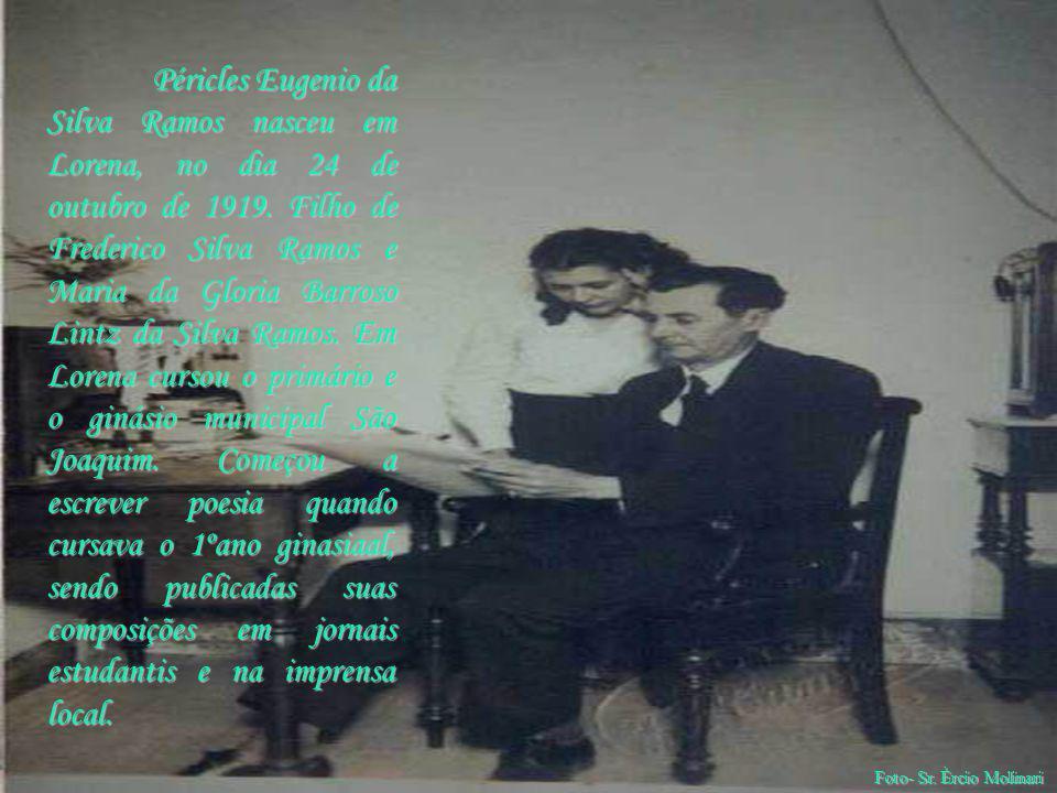 Péricles Eugenio da Silva Ramos nasceu em Lorena, no dia 24 de outubro de 1919. Filho de Frederico Silva Ramos e Maria da Gloria Barroso Lintz da Silv