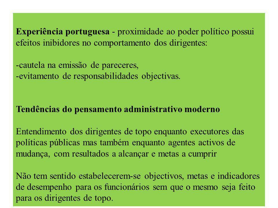 Experiência portuguesa - proximidade ao poder político possui efeitos inibidores no comportamento dos dirigentes: -cautela na emissão de pareceres, -evitamento de responsabilidades objectivas.