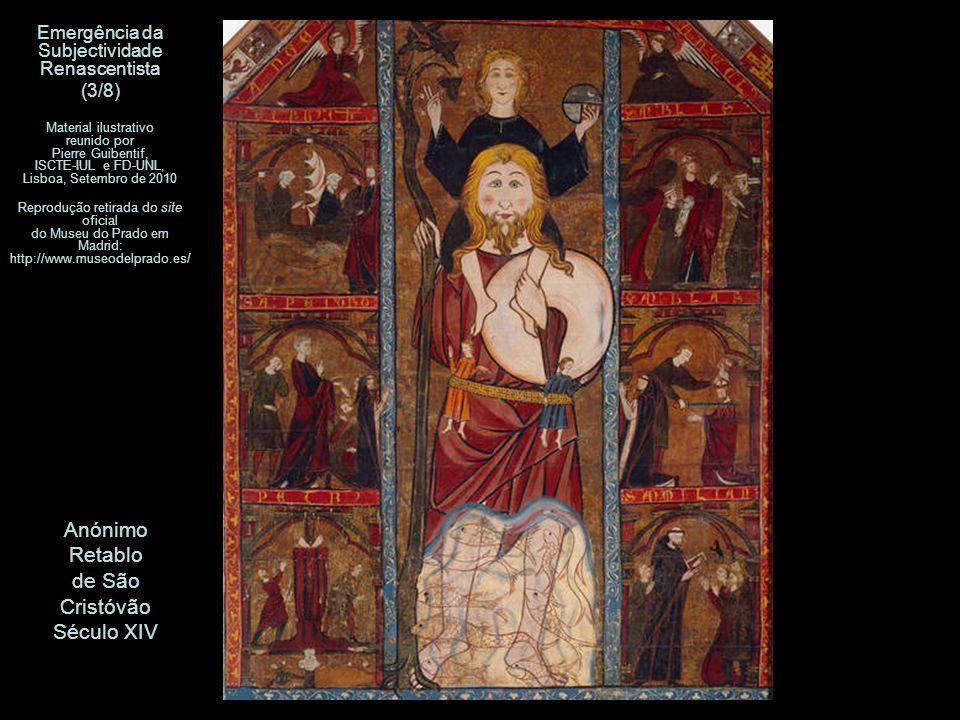 Anónimo Retablo de São Cristóvão Século XIV Emergência da Subjectividade Renascentista (3/8) Material ilustrativo reunido por Pierre Guibentif, ISCTE-
