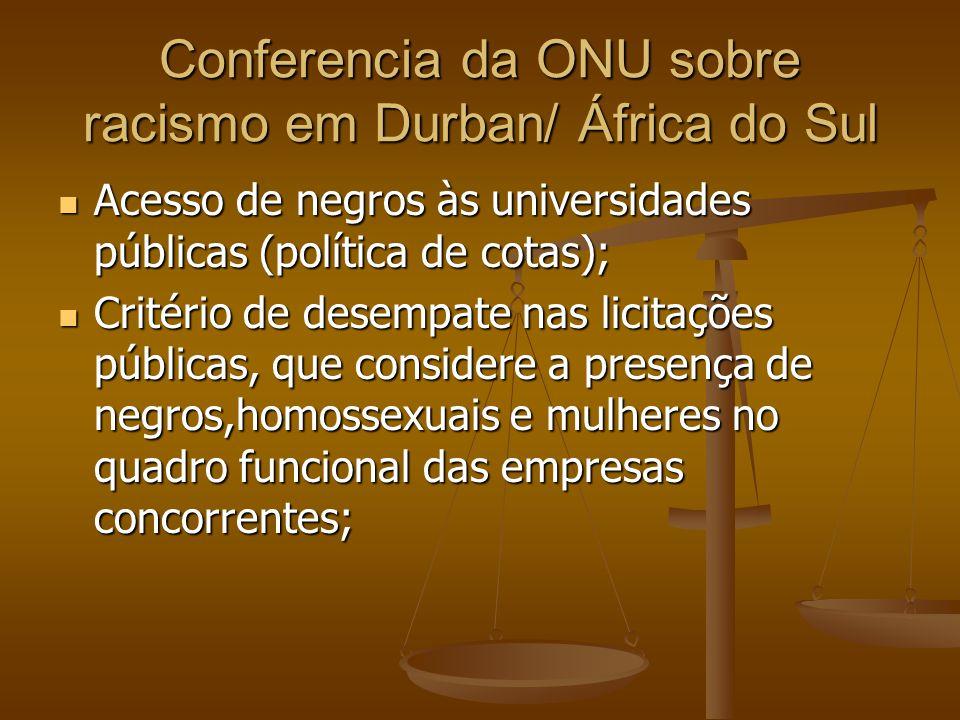Conferencia da ONU sobre racismo em Durban/ África do Sul Acesso de negros às universidades públicas (política de cotas); Acesso de negros às universi