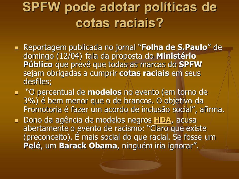 """SPFW pode adotar políticas de cotas raciais? Reportagem publicada no jornal """"Folha de S.Paulo"""" de domingo (12/04) fala da proposta do Ministério Públi"""