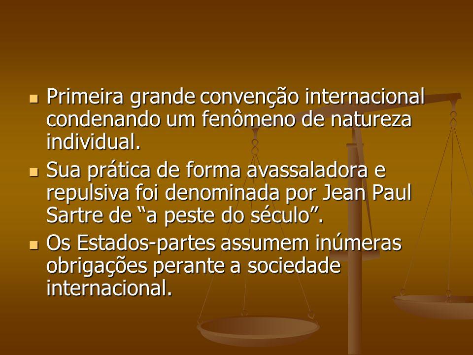 Primeira grande convenção internacional condenando um fenômeno de natureza individual. Primeira grande convenção internacional condenando um fenômeno