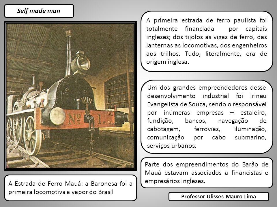 Self made man A primeira estrada de ferro paulista foi totalmente financiada por capitais ingleses; dos tijolos as vigas de ferro, das lanternas as locomotivas, dos engenheiros aos trilhos.