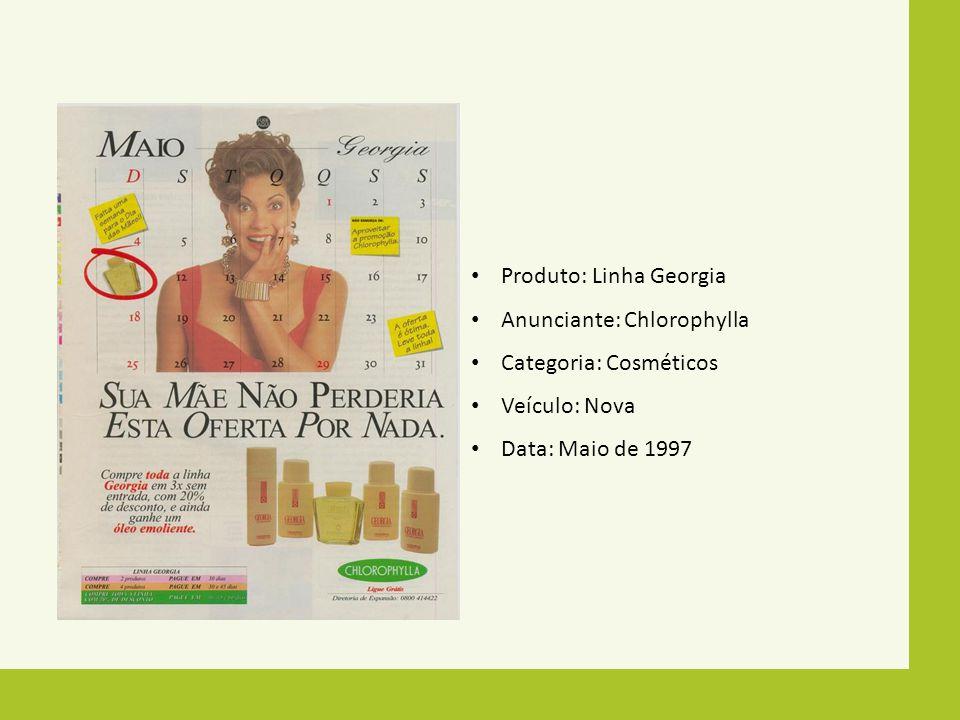Produto: Linha Georgia Anunciante: Chlorophylla Categoria: Cosméticos Veículo: Nova Data: Maio de 1997