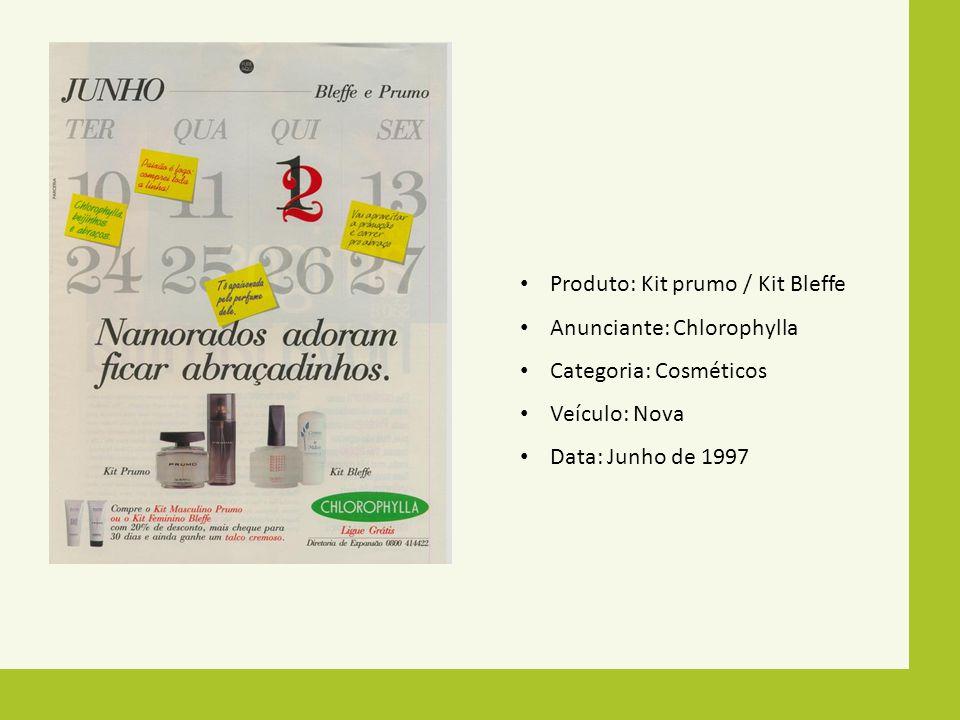 Produto: Kit prumo / Kit Bleffe Anunciante: Chlorophylla Categoria: Cosméticos Veículo: Nova Data: Junho de 1997