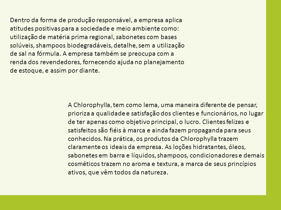 Campanhas Produto: Perfumes Anunciante: Chlorophylla, o presente do seu dia a dia.