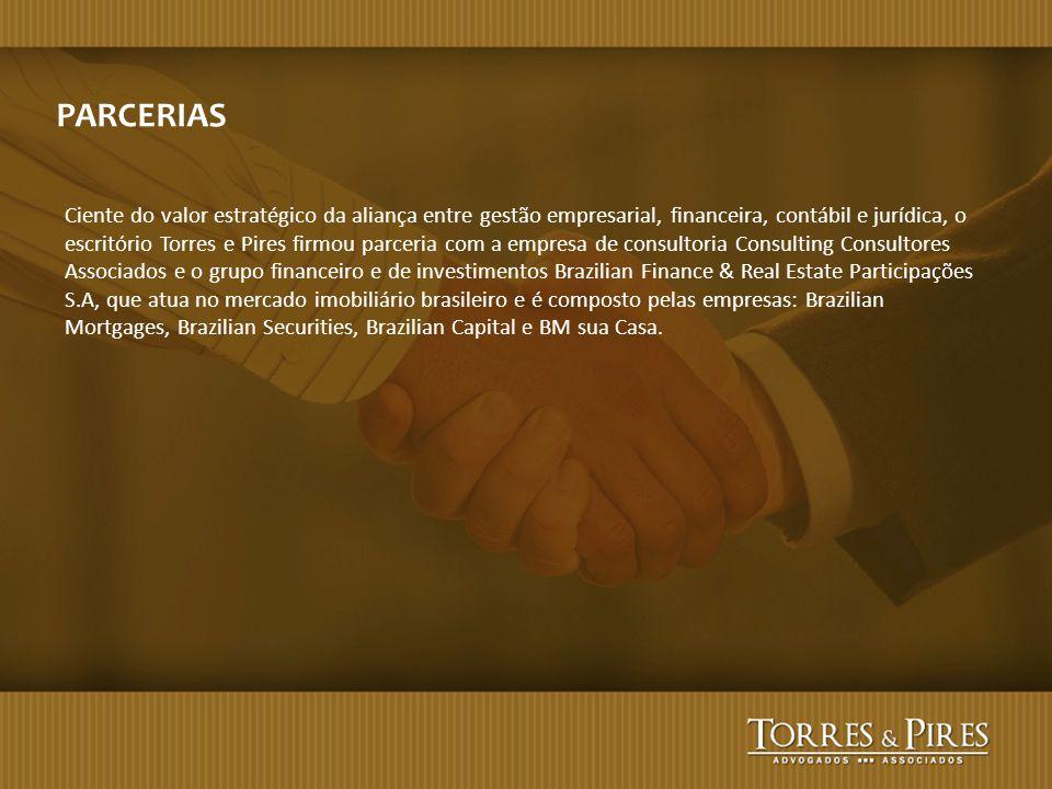 PARCERIAS Ciente do valor estratégico da aliança entre gestão empresarial, financeira, contábil e jurídica, o escritório Torres e Pires firmou parceri