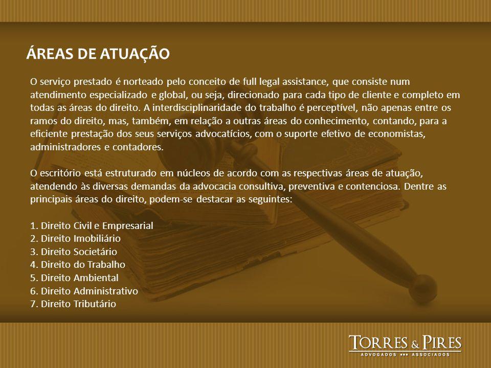 ÁREAS DE ATUAÇÃO O serviço prestado é norteado pelo conceito de full legal assistance, que consiste num atendimento especializado e global, ou seja, d
