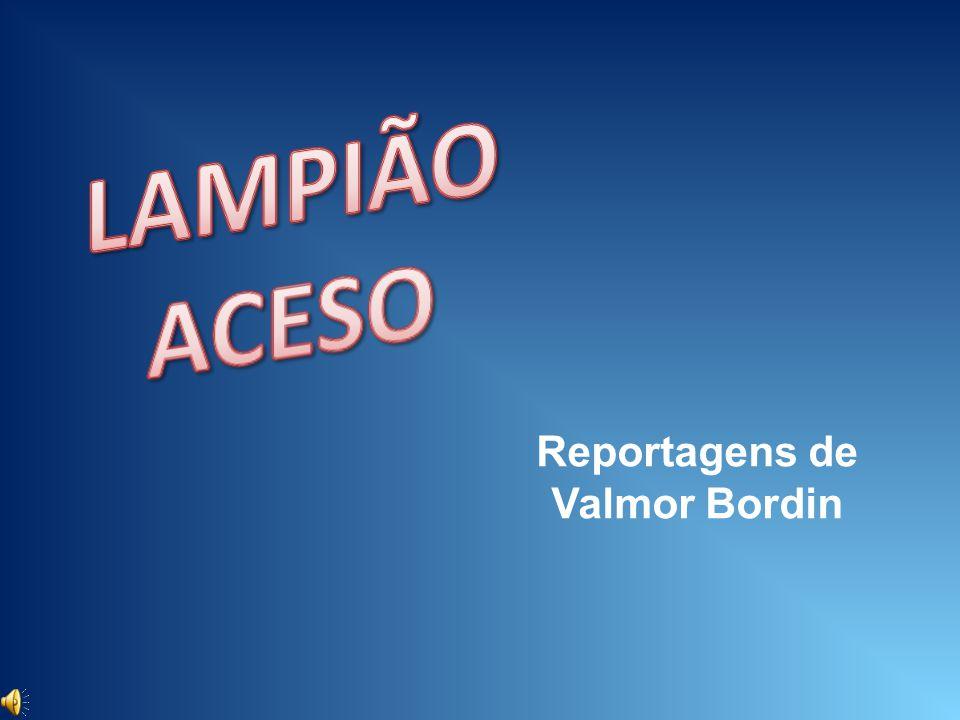 Reportagens de Valmor Bordin