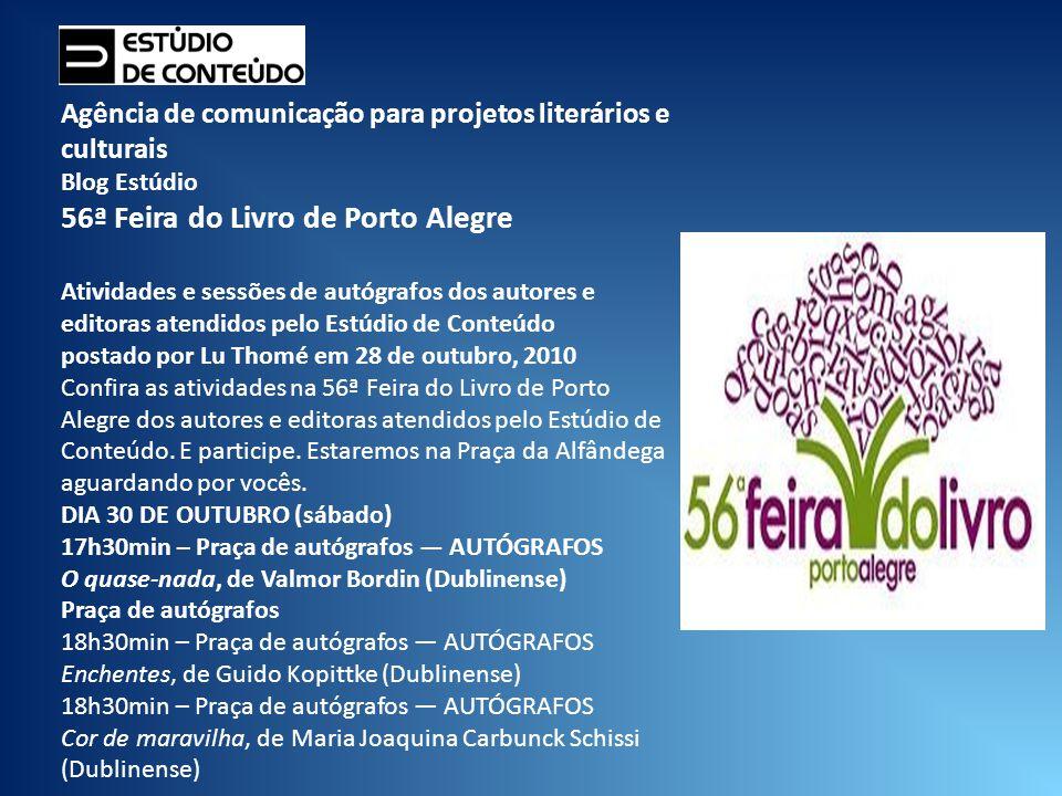 Agência de comunicação para projetos literários e culturais Blog Estúdio 56ª Feira do Livro de Porto Alegre Atividades e sessões de autógrafos dos aut