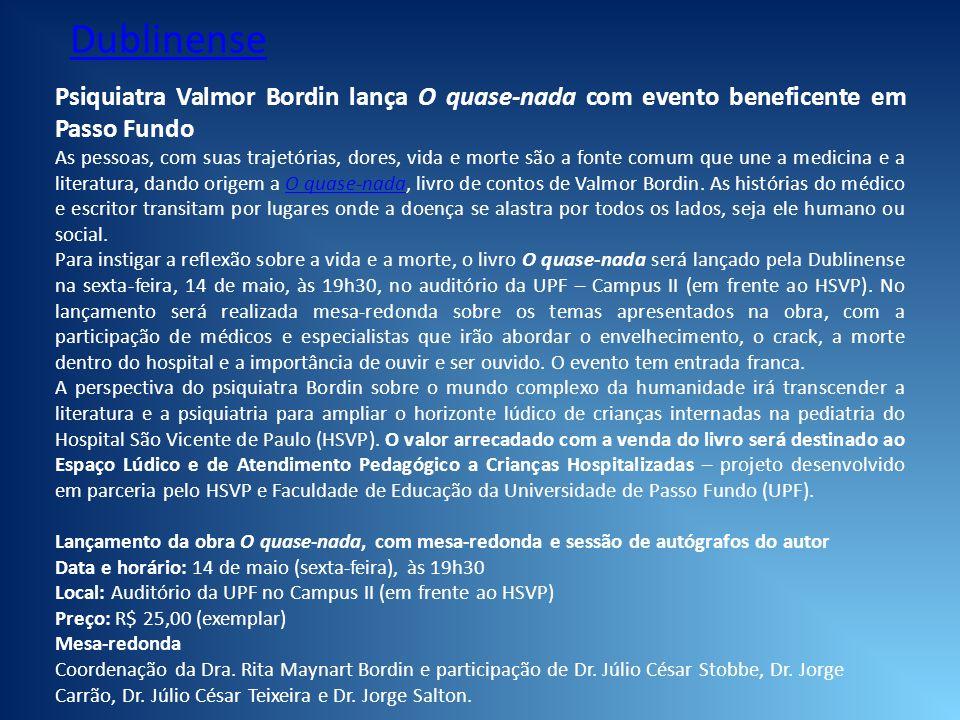 Psiquiatra Valmor Bordin lança O quase-nada com evento beneficente em Passo Fundo As pessoas, com suas trajetórias, dores, vida e morte são a fonte co