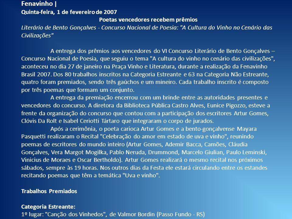 Fenavinho | Quinta-feira, 1 de fevereiro de 2007 Poetas vencedores recebem prêmios Literário de Bento Gonçalves - Concurso Nacional de Poesia: