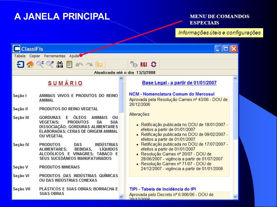 A JANELA PRINCIPAL MENU DE COMANDOS ESPECIAIS Informações úteis e configurações