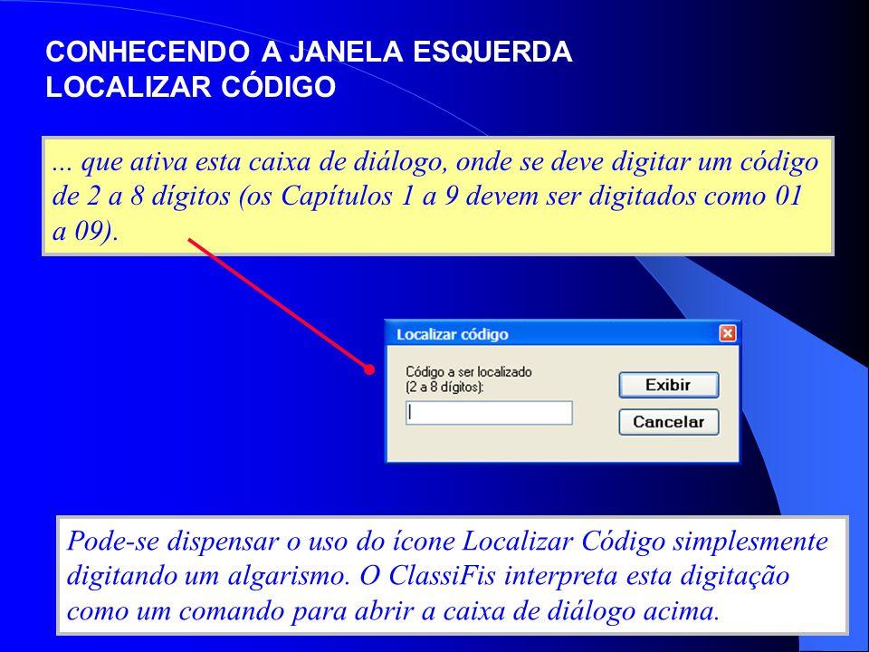Por exemplo, para exibir as posições do Capítulo 87, a partir do Sumário, basta digitar 87 e teclar Enter ou clicar com o mouse sobre o botão Exibir na caixa de diálogo.