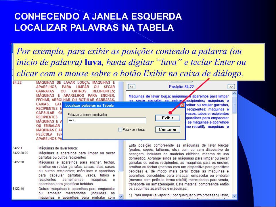 O número de posições contendo a palavra pesquisada é exibido em ambas as Janelas, devendo-se observar com atenção a mensagem em destaque.