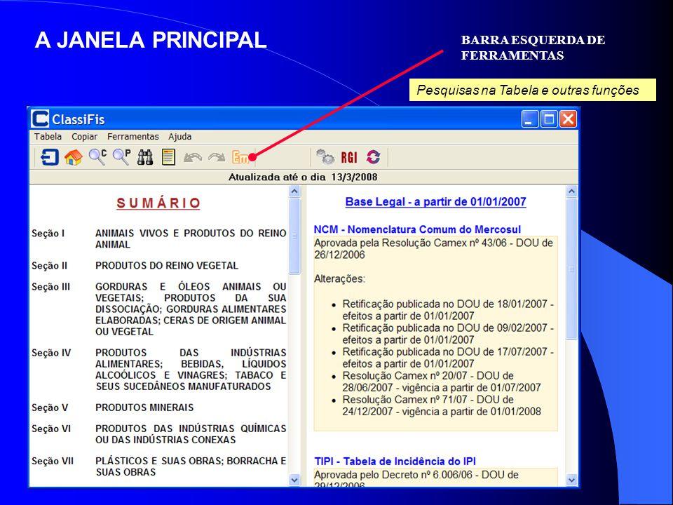 A JANELA PRINCIPAL BARRA ESQUERDA DE FERRAMENTAS Pesquisas na Tabela e outras funções