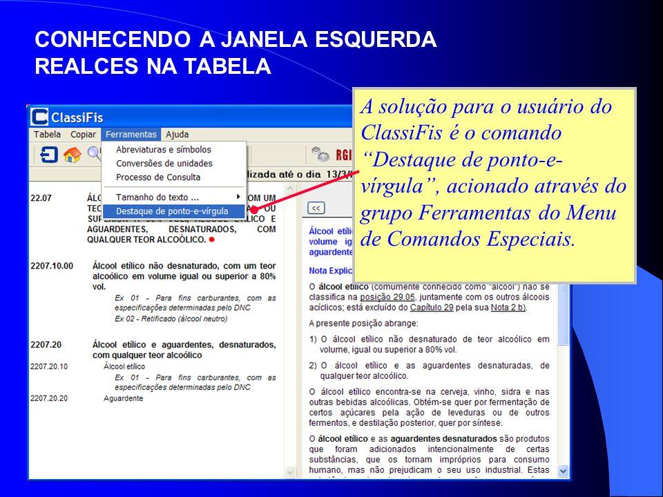 Quando ativado este comando, todos os textos da Janela Esquerda passam a ter os pontos-e-vírgula realçados na cor verde, como no exemplo ao lado.
