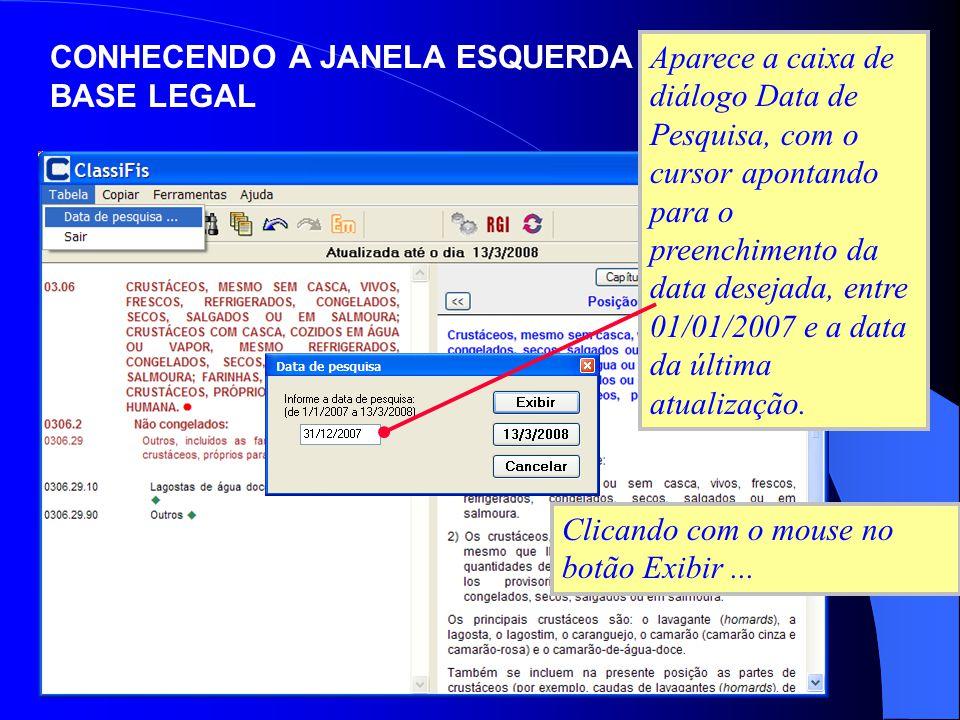 Aparece a caixa de diálogo Data de Pesquisa, com o cursor apontando para o preenchimento da data desejada, entre 01/01/2007 e a data da última atualiz