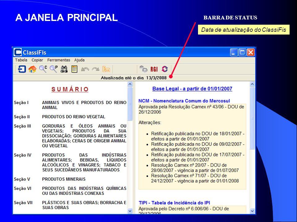 A JANELA PRINCIPAL BARRA DE STATUS Data de atualização do ClassiFis