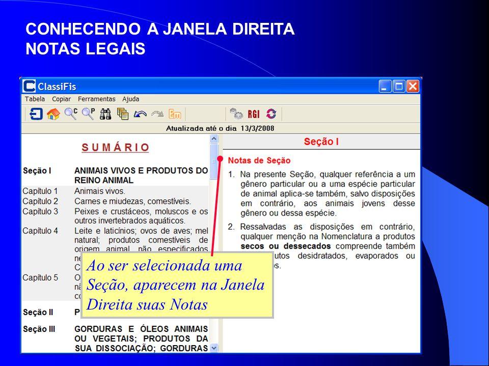 CONHECENDO A JANELA DIREITA NOTAS LEGAIS Ao ser selecionada uma Seção, aparecem na Janela Direita suas Notas