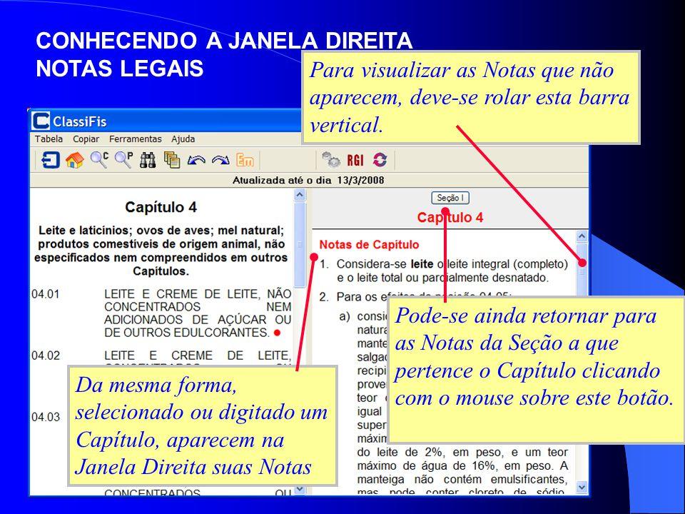 Da mesma forma, selecionado ou digitado um Capítulo, aparecem na Janela Direita suas Notas Para visualizar as Notas que não aparecem, deve-se rolar es