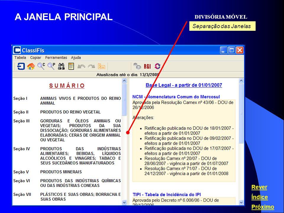A JANELA PRINCIPAL DIVISÓRIA MÓVEL Rever Índice Próximo Separação das Janelas