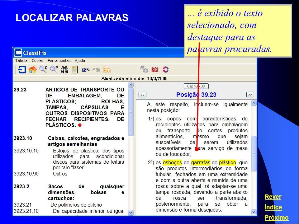 PARECERES DE CLASSIFICAÇÃO O ClassiFis possui um ementário com mais de 15.000 pareceres, emitidos pela Receita Federal do Brasil, pelo Grupo de Nomenclatura do Mercosul (Ditames Mercosul) e pelo Comitê do Sistema Harmonizado, da Organização Mundial de Alfândegas (OMA).