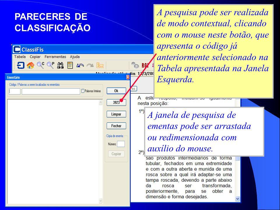 A pesquisa pode ser realizada de modo contextual, clicando com o mouse neste botão, que apresenta o código já anteriormente selecionado na Tabela apre