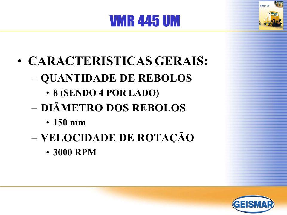 CARACTERISTICAS GERAIS: –QUANTIDADE DE REBOLOS 8 (SENDO 4 POR LADO) –DIÂMETRO DOS REBOLOS 150 mm –VELOCIDADE DE ROTAÇÃO 3000 RPM