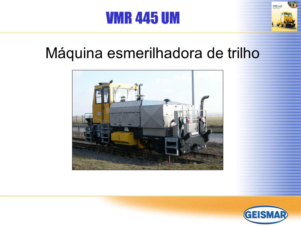 VMR 445 UM DESCRIÇÃO: MAQUINA AUTOPROPELIDA DESTINADA A ESMERILHAMENTO DE TRILHOS.