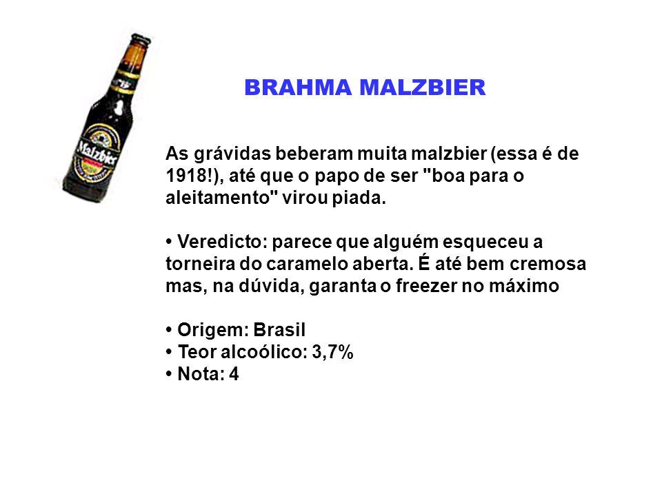 BRAHMA MALZBIER As grávidas beberam muita malzbier (essa é de 1918!), até que o papo de ser