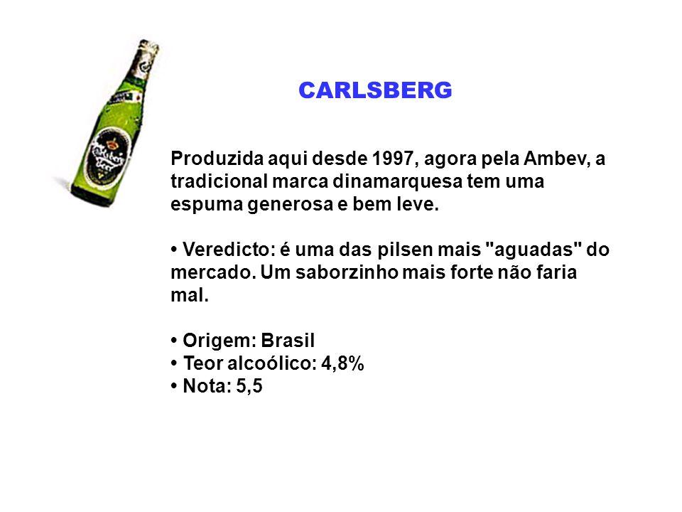 CARLSBERG Produzida aqui desde 1997, agora pela Ambev, a tradicional marca dinamarquesa tem uma espuma generosa e bem leve. Veredicto: é uma das pilse