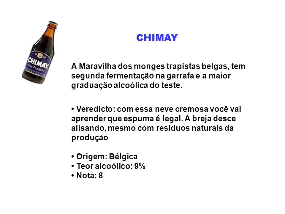 CHIMAY A Maravilha dos monges trapistas belgas, tem segunda fermentação na garrafa e a maior graduação alcoólica do teste. Veredicto: com essa neve cr