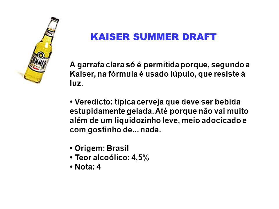 KAISER SUMMER DRAFT A garrafa clara só é permitida porque, segundo a Kaiser, na fórmula é usado lúpulo, que resiste à luz. Veredicto: típica cerveja q