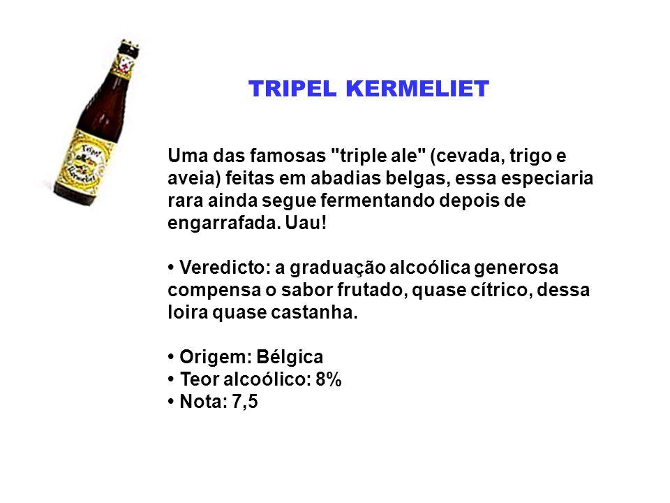 TRIPEL KERMELIET Uma das famosas