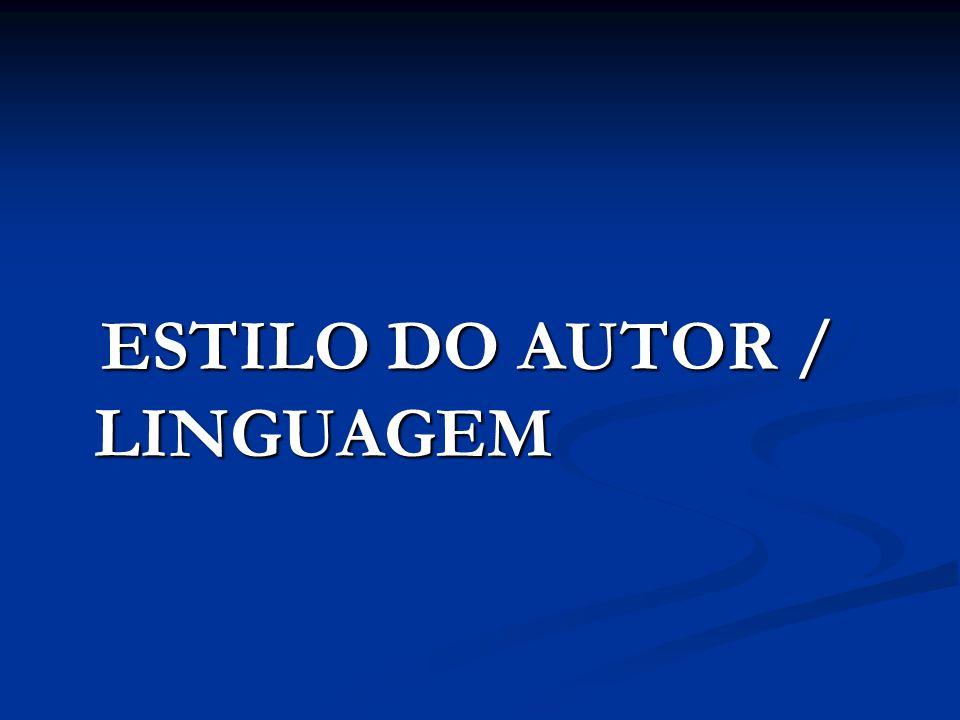 ESTILO DO AUTOR / LINGUAGEM ESTILO DO AUTOR / LINGUAGEM