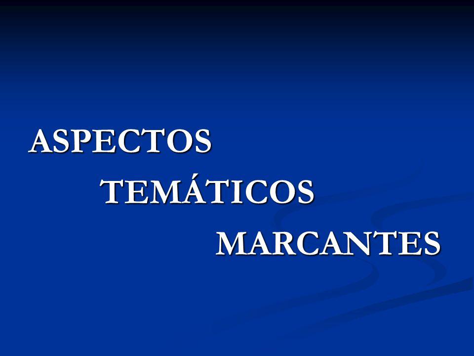 ASPECTOS TEMÁTICOS TEMÁTICOS MARCANTES MARCANTES