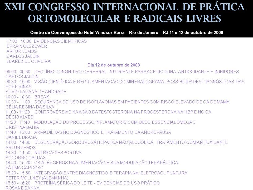 17:00 - 18:00 EVIDÊNCIAS CIENTÍFICAS EFRAIN OLSZEWER ARTUR LEMOS CARLOS JALDIN JUAREZ DE OLIVEIRA 09:00 - 09:30 DECLÍNIO CONGNITIVO CEREBRAL - NUTRIEN